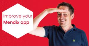 Improve your Mendix app
